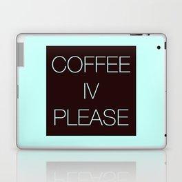 Coffee IV Please Laptop & iPad Skin