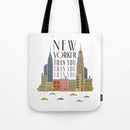 New Yorker Than You Tote Bag