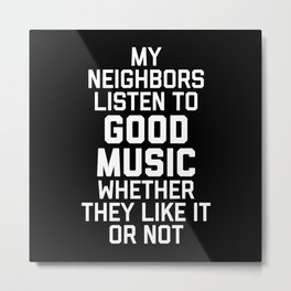 Listen To Music Funny Quote Metal Print