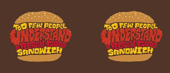 Too few people understand a really good sandwich.  Coffee Mug