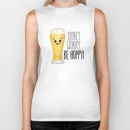 Beer   Don't Worry Be Hoppy Biker Tank