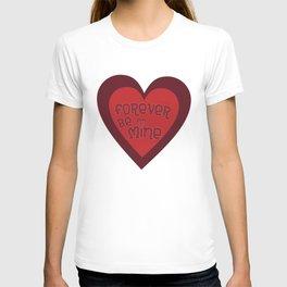 Forever Be Mine T-shirt