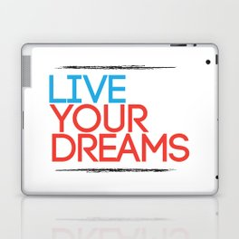 """Live Your Dreams"" - by Reformation Designs Laptop & iPad Skin"