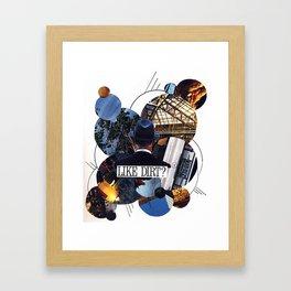 Like Dirt? Framed Art Print
