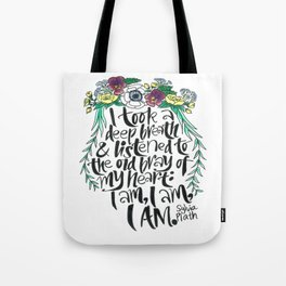 Hand-lettered Sylvia Plath quote with flowers Tote Bag