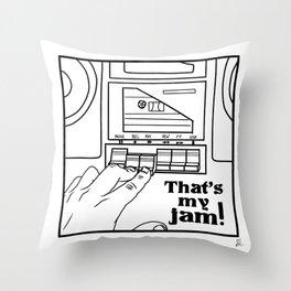 That's My Jam! Throw Pillow