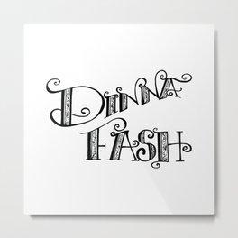 DINNA FASH Metal Print