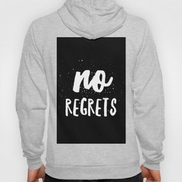 No Regrets Hoody