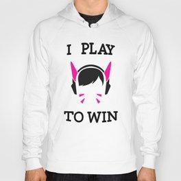 I Play to Win - D.Va Hoody