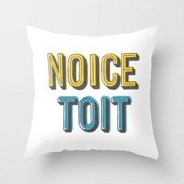 Noice Toit Throw Pillow