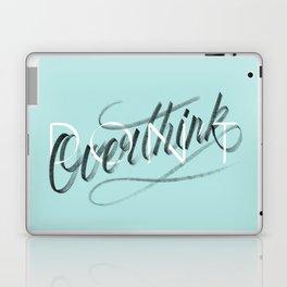 (Don't) Overthink Laptop & iPad Skin