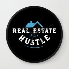 Real Estate Is My Hustle Wall Clock