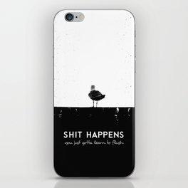 Shit Happens (Black White) iPhone Skin
