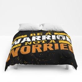 BE A WARRIOR, NOT A WORRIER! Comforters