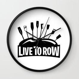 Live To Row Wall Clock