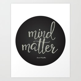 Mind over Matter Art Print