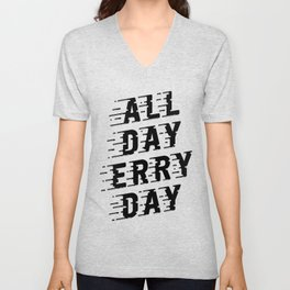 All Day Erry Day Unisex V-Neck