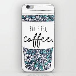 But First, Coffee Floral Cup iPhone Skin