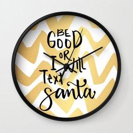 Be good or I will text Santa Wall Clock