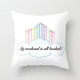 My Weekend is All Booked! Throw Pillow