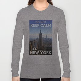 Do not keep calm... It's New York ! Long Sleeve T-shirt