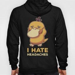 I Hate Headaches Hoody