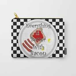 Everything Is Better With Bacon Carry-All Pouch