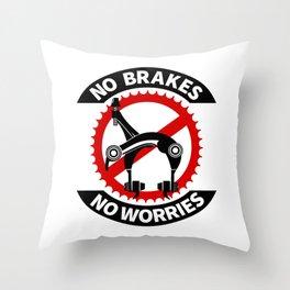 No Brakes No Worries Throw Pillow