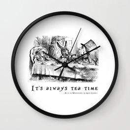 It's always tea time Wall Clock