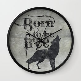 Born to be free wolf illustration Wall Clock