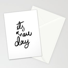 Its a new day Stationery Cards