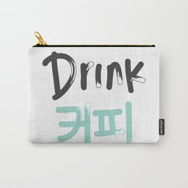 Drink Coffee (Korean) Carry-All Pouch
