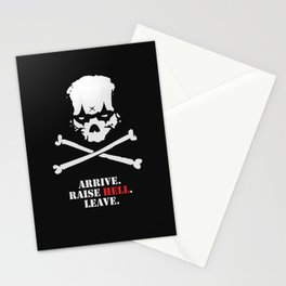 Arrive. Raise Hell. Leave. Stationery Cards