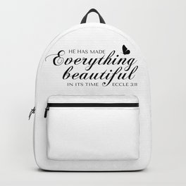 Eccle 3:11 He has made everything beautiful in its time.Christian Bible Verse Backpack