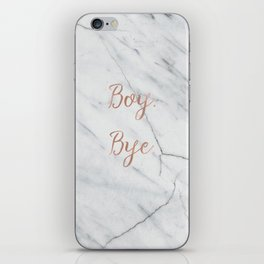 Boy. Bye. Rose gold and marble iPhone Skin
