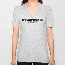 Overworked / Underfucked Unisex V-Neck
