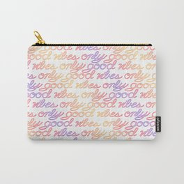 Good Vibes Only - Rainbow Carry-All Pouch