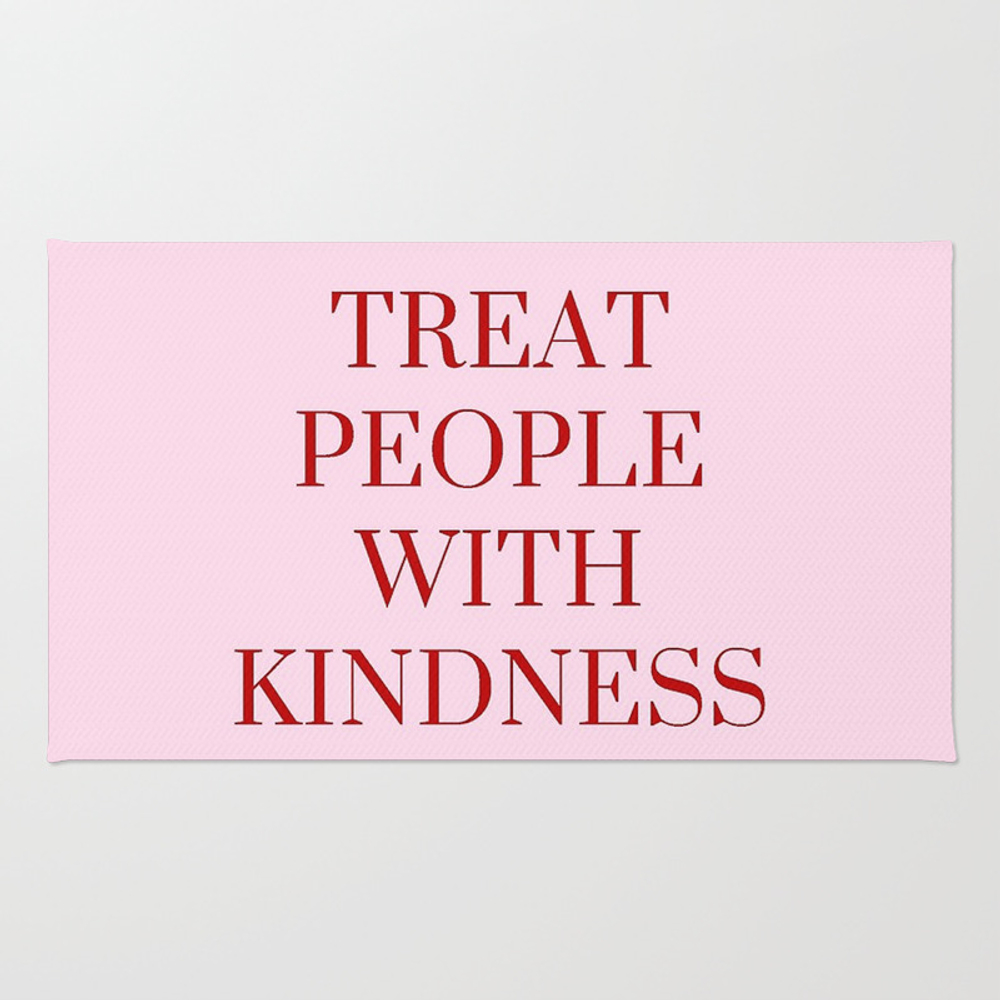 Treat People With Kindness (pink V.) Rug by Greendream57 RUG8814133