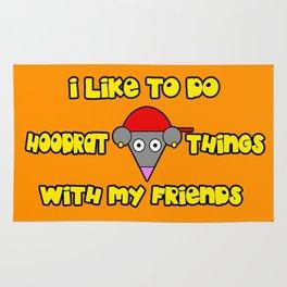 I Like To Do Hoodrat Things With My Friends Rug