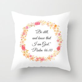 Be Still Bible Verse (Psalm 46:10) Throw Pillow