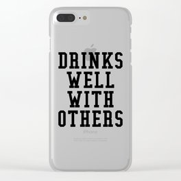Drinks Well With Others Clear iPhone Case
