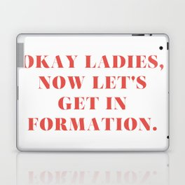 """Bey / Formation / """"Okay Ladies, Now Let's Get In Formation"""" Laptop & iPad Skin"""