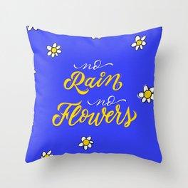 No Rain No Flowers - Blue Throw Pillow