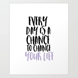 Every Day is a Chance Lavendar Art Print