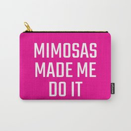 Mimosas Made Me Do It (Magenta) Carry-All Pouch