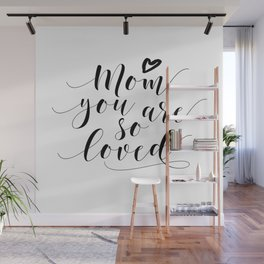 Mom You Are So Loved,Love Gift For Mom,Mom Gifts,Quote Prints,Typography Posters,Mom Life,Love Quote Wall Mural