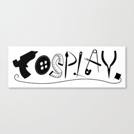 Cosplay (black text) Canvas Print