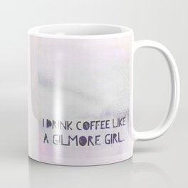 Like A Gilmore Girl Coffee Mug