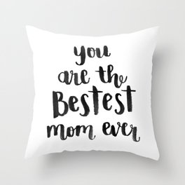 Bestest Mom Throw Pillow