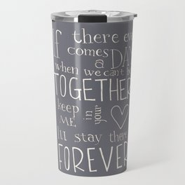 """Winnie the Pooh quote """"If there ever comes a day"""" Travel Mug"""